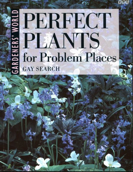 Image for Gardeners' World Perfect Plants for Problem Places