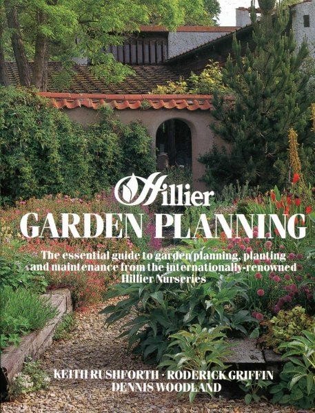 Image for Hillier Garden Planning the essential guide to garden planning, planting and maintenance from the internationally-renowned Hillier Nurseries