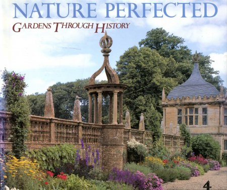 Image for Nature Perfected : Gardens Through History