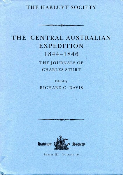 Image for The Central Australian Expedition, 1844-1846 : The Journals of Charles Sturt