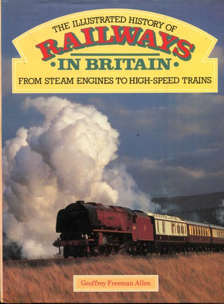 Image for The Illustrated History of Railways in Britain