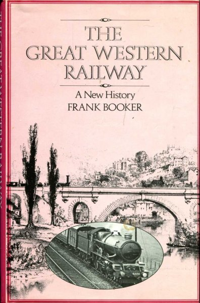 Image for The Great Western Railway : A New History