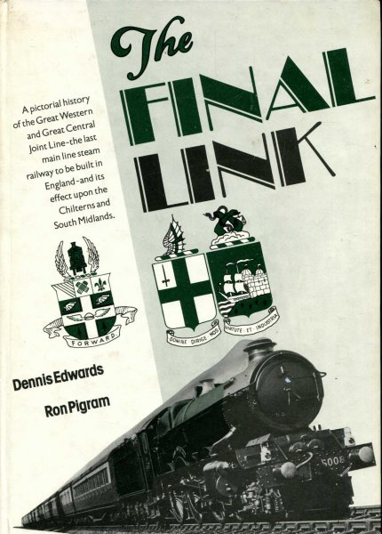 Image for The Final Link - A pictorial history of the Great Western & Great Central Joint Line