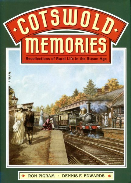 Image for Cotswold Memories : Recollections of Rural Life in the Steam Age