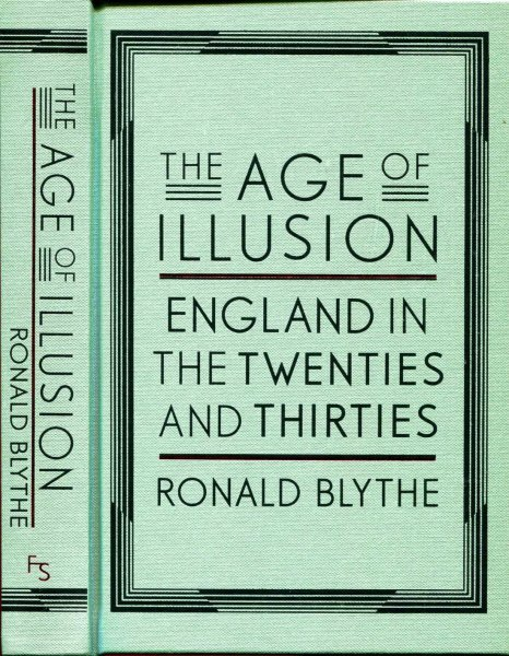 Image for The Age of Illusion England in the twenties and thirties 1919-1940