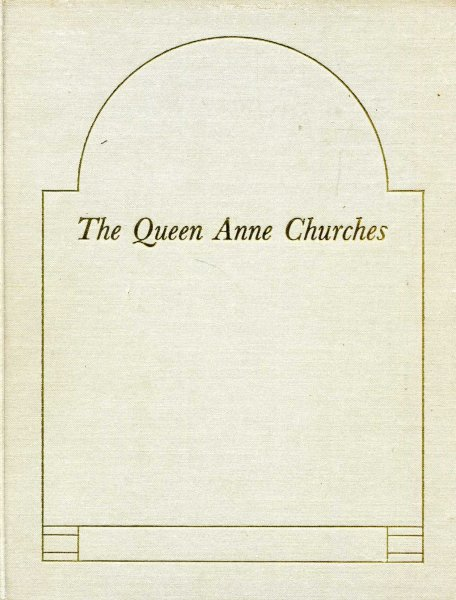 Image for The Queen Anne Churches : A Catalogue of the Papers in Lambeth Palace Library of the Commission for Building Fifty New Churches in London and Westminster