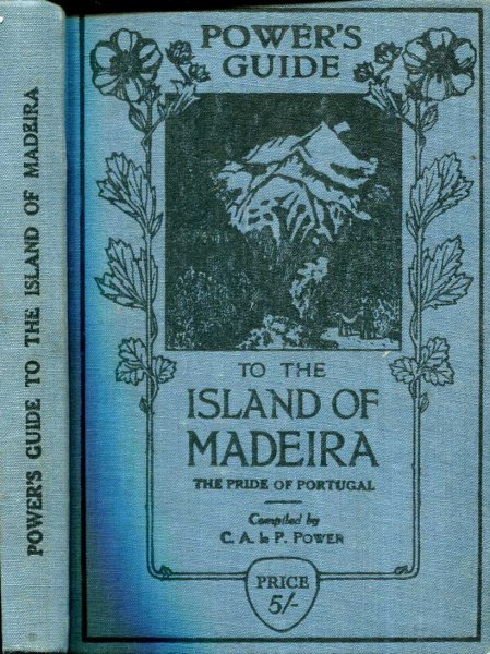 Image for Power's Guide to the Island of Madeira (the pride of Portugal)