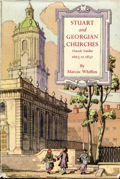 Image for Stuart and Georgian Churches - the architecture of the Church of England outside London 1603-1837