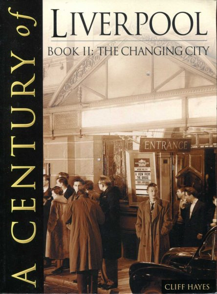 Image for A Century of Liverpool - Book II: The Changing City