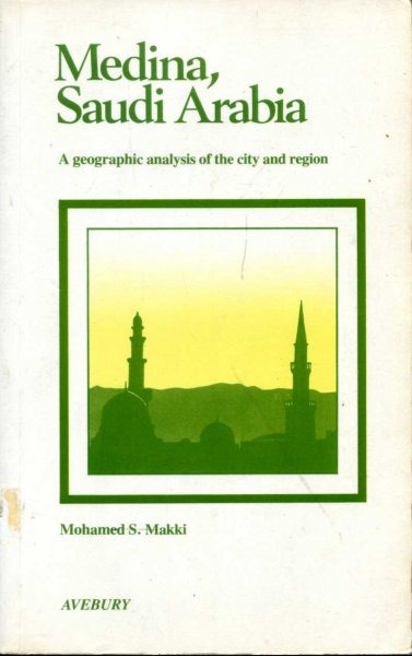 Image for Medina, Saudi Arabia : A Geographic Analysis of the City and Region