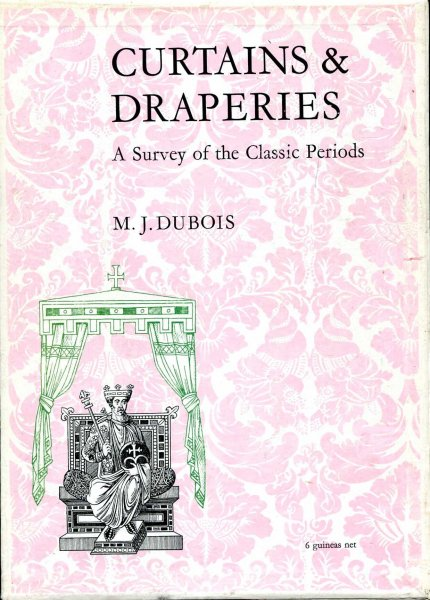 Image for Curtains and Draperies a survey of the classic periods