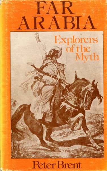 Image for Far Arabia - explorers of the myth