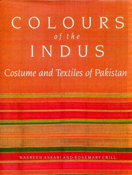 Image for Colours of the Indus : Costumes and Textiles of Pakistan