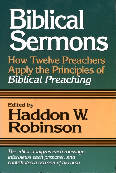 Image for Biblical Sermons : How Twelve Preachers Apply the Principles of Biblical Preaching