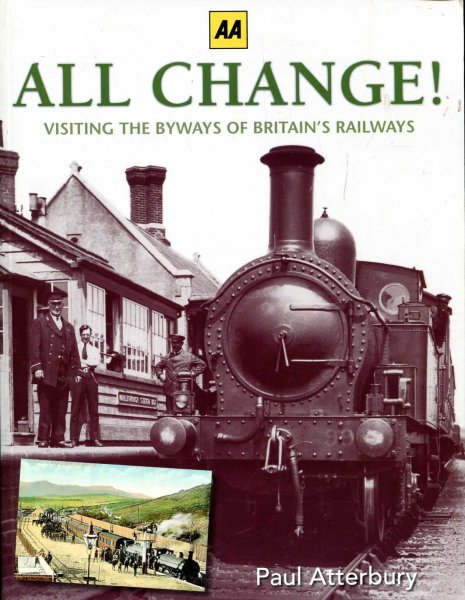 Image for All Change! Visiting the byways of Britain's Railways