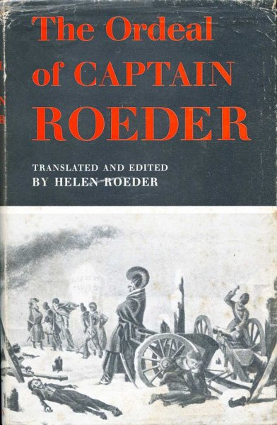 Image for The Ordeal of Captain Roeder, from the Diary of an Officer in the First Battalion of Hessian Lifeguards 1812-15