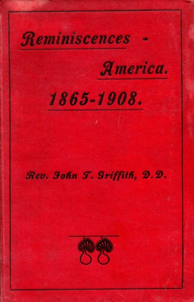 Image for Reminiscences : Forty-Three Years in America, From April 1865 to April 1908