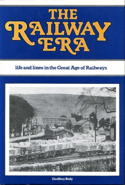 Image for The Railway Era: Life and Lines in the Great Age of Railways