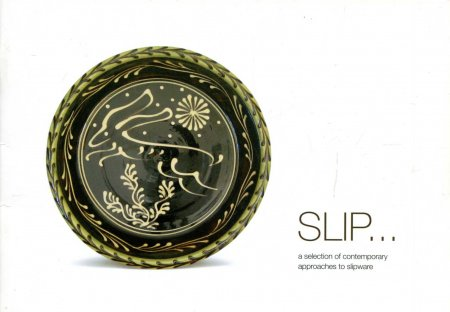 Image for Slip - a selection of contemporary approaches to slipware