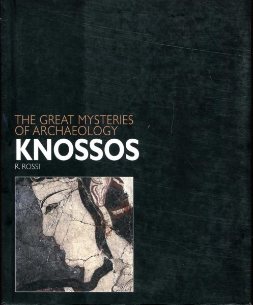 Image for Knossos The Great Mysteries of Archaeology