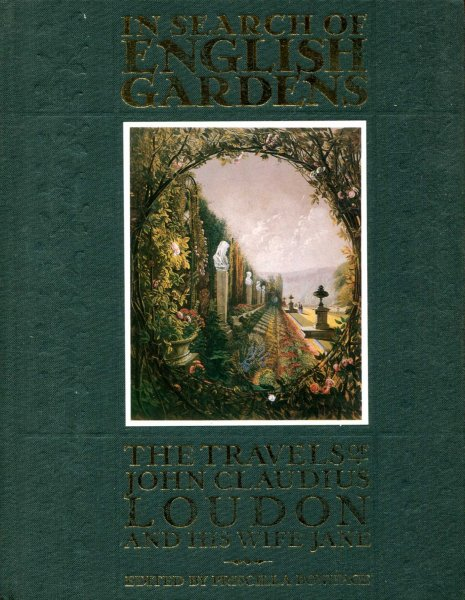 Image for In Search of English Gardens - the travels of John Claudius Loudon and his wiffe Jane
