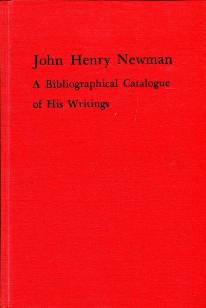 Image for John Henry Newman : A Bibliographical Catalogue of His Writings