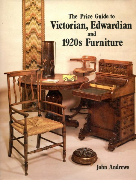 Image for The Price Guide to Victorian, Edwardian, and 1920s Furniture (1860-1930)