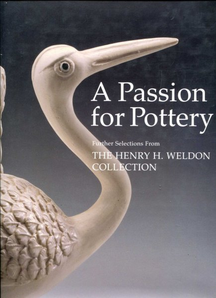 Image for A Passion for Pottery: Further Selections from the Henry H.Weldon Collection