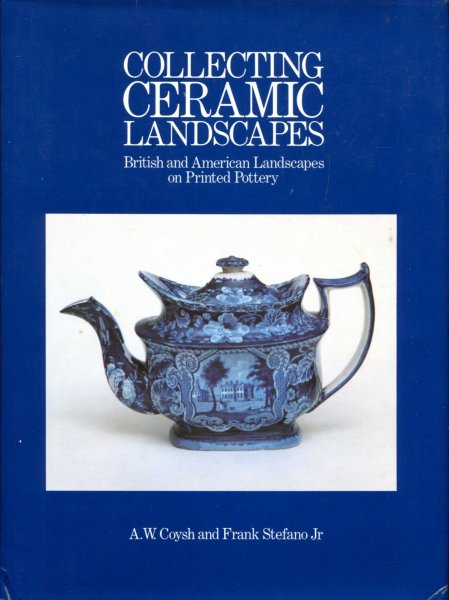 Image for Collecting Ceramic Landscapes : British and American Landscapes on Printed Pottery