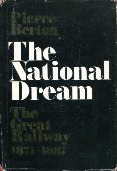 Image for The National Dream : The Great Railway 1871-1881
