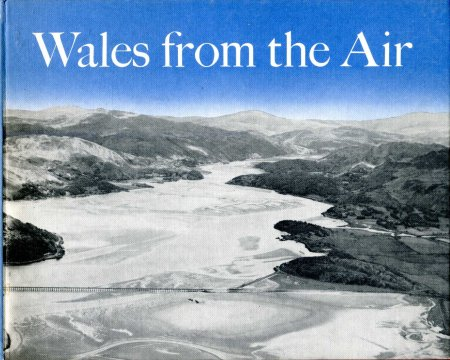 Image for Wales from the Air - a survey of the physical and cultural landscape