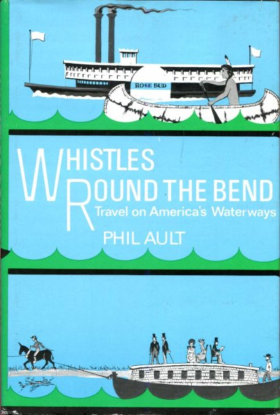 Image for Whistles Round the Bend : Travel on America's Waterways