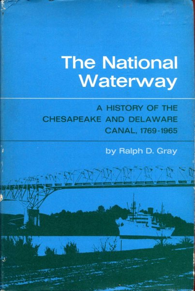 Image for The National Waterway - a history of the Chesapeake and Delaware Canal 1769-1969