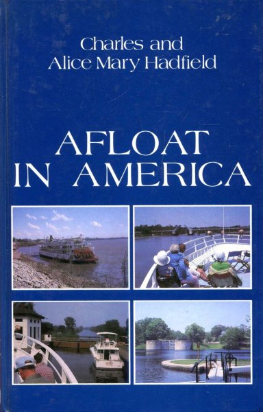 Image for Afloat in America two enthusiasts explore the United States and Canada by waterway and rail