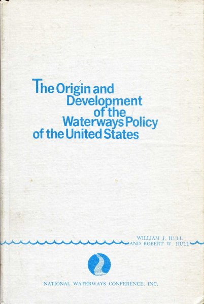 Image for The Origin and Development of the Waterways Policy of the United States