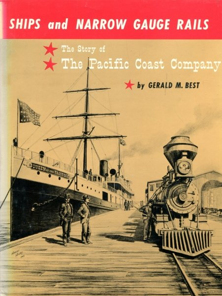 Image for Ships and Narrow Gauge Rails - the story of The Pacific Coast Company