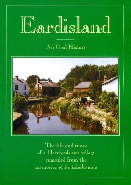 Image for Eardisland : An Oral History The Life and Times of a Herefordshire Village compiled from the memories of its inhabitants