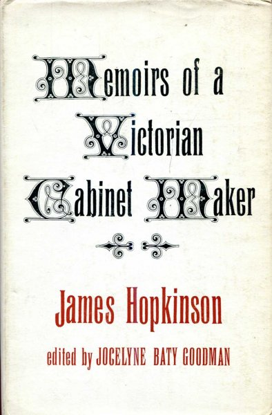 Image for Memoirs of a Victorian Cabinet Maker - the memoirs of James Hopkinson 1819-1894