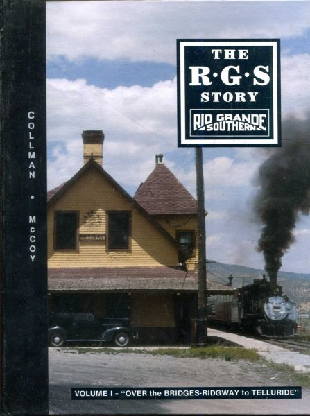 Image for The R.G.S. Story Rio Grande Southern : Volume I Over the Bridges .. Ridgway to Telluride