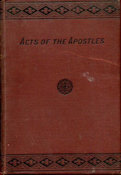 Image for The Acts of the Apostles : An account of the first age of the Christian Church