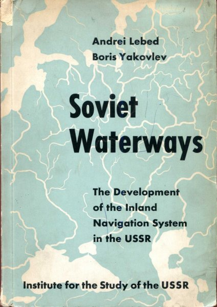 Image for Soviet Waterways the development of the Inland Navigation System of the USSR
