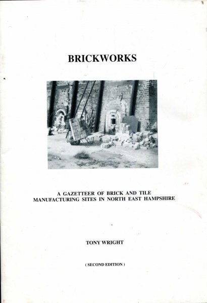 Image for Brickworks - a gazetteer of brick and tile manufacturing sites in North East Hampshire