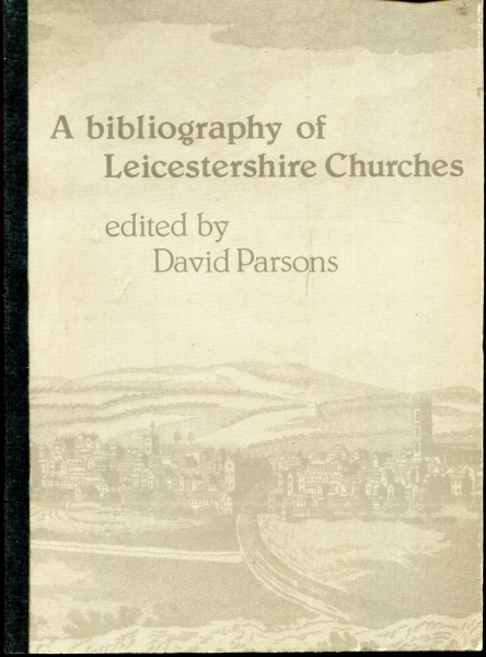 Image for A bibliography of Leicestershire Churches Part 1 : The Periodical Sources