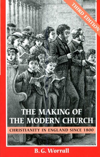 Image for The Making of the Modern Church : Christianity in England since 1800