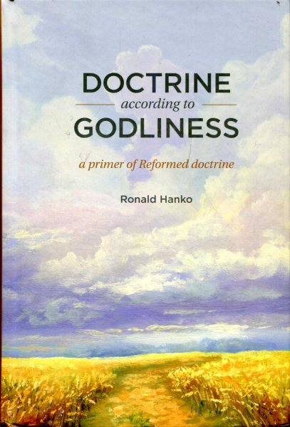 Image for Doctrine According to Godliness : A Primer of Reformed Doctrine