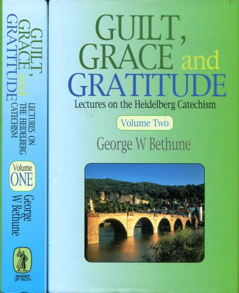 Image for Guilt, Grace and Gratitude : Lectures on the Heidelberg Catechism (two volumes)