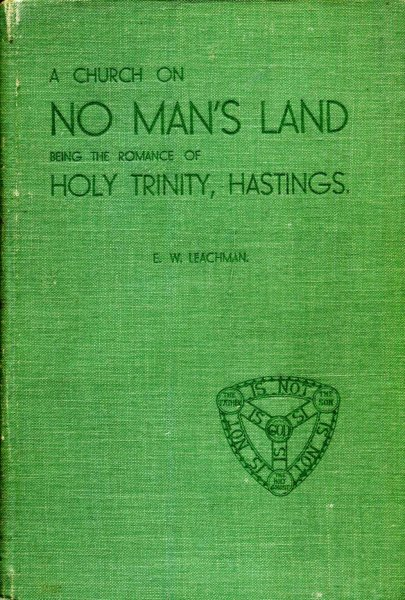 Image for A Church on No Man's Land being the romance of Holy Trinity, Hastings