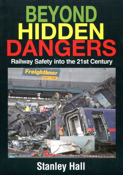 Image for Beyond Hidden Dangers : Railway Safety into the 21st Century