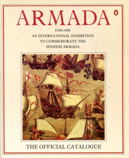 Image for Armada, 1588-1988 : An International Exhibition to Commemorate the Spanish Armada