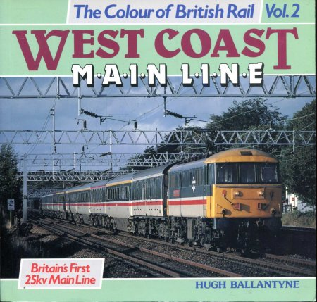 Image for The Colour of British Rail volume 2: West Coast Main Line , Britain's First 25kv main line